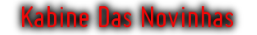 Kabine Das Novinhas